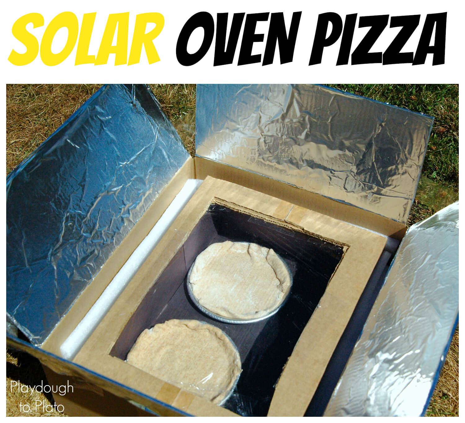 Solar oven pizza playdough to plato for How to build a solar oven for kids