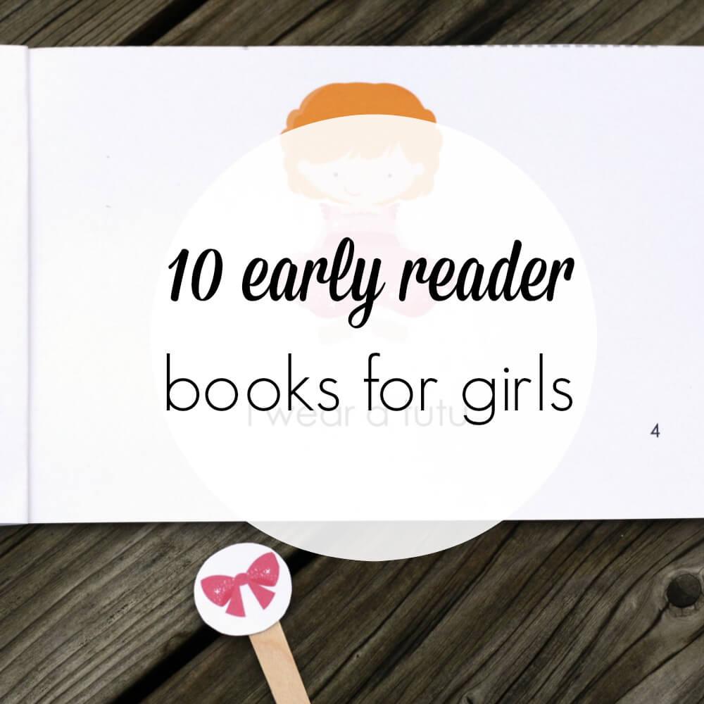 10 Early Reader Books for Girls