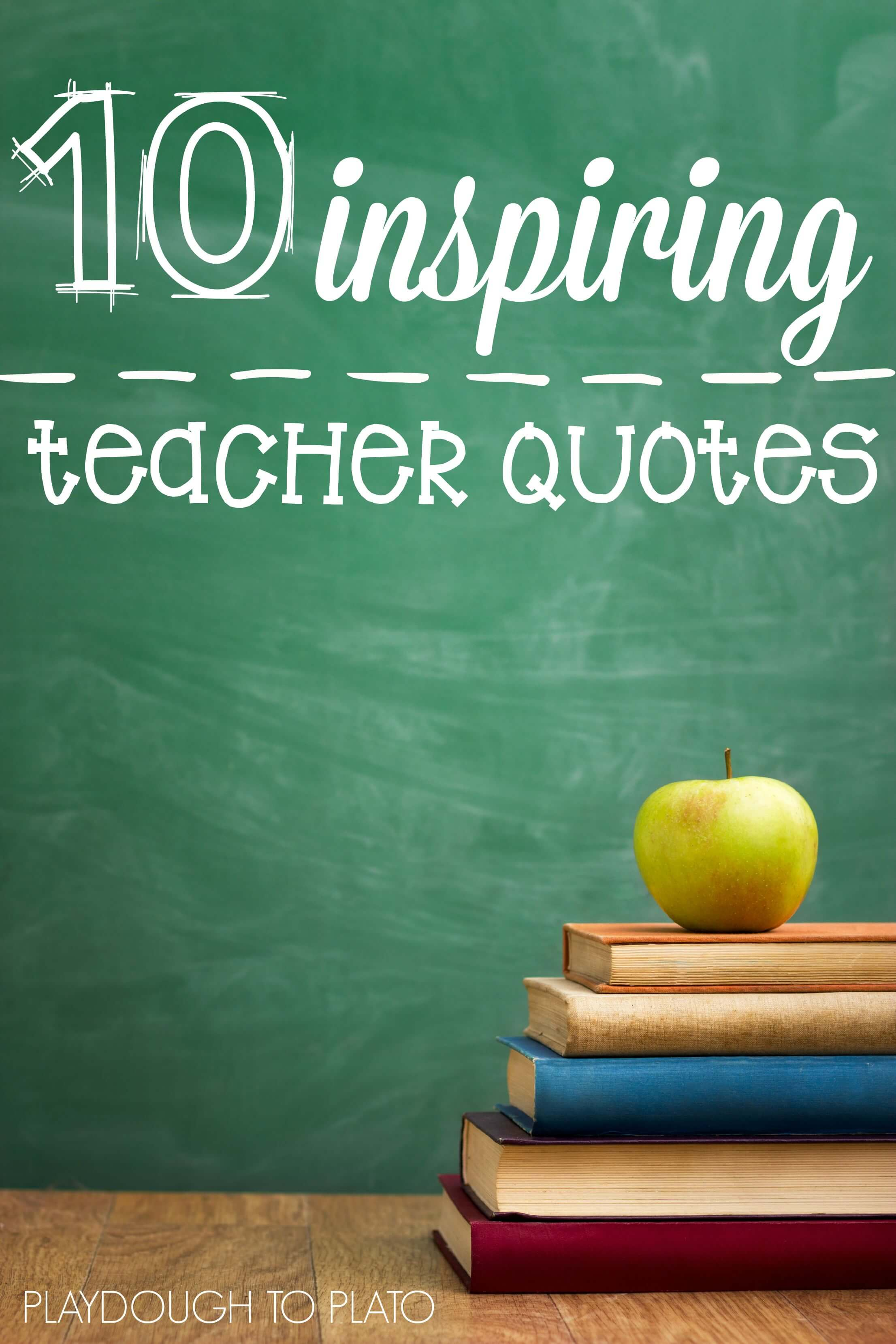 10 Inspiring Teacher Quotes Playdough To Plato