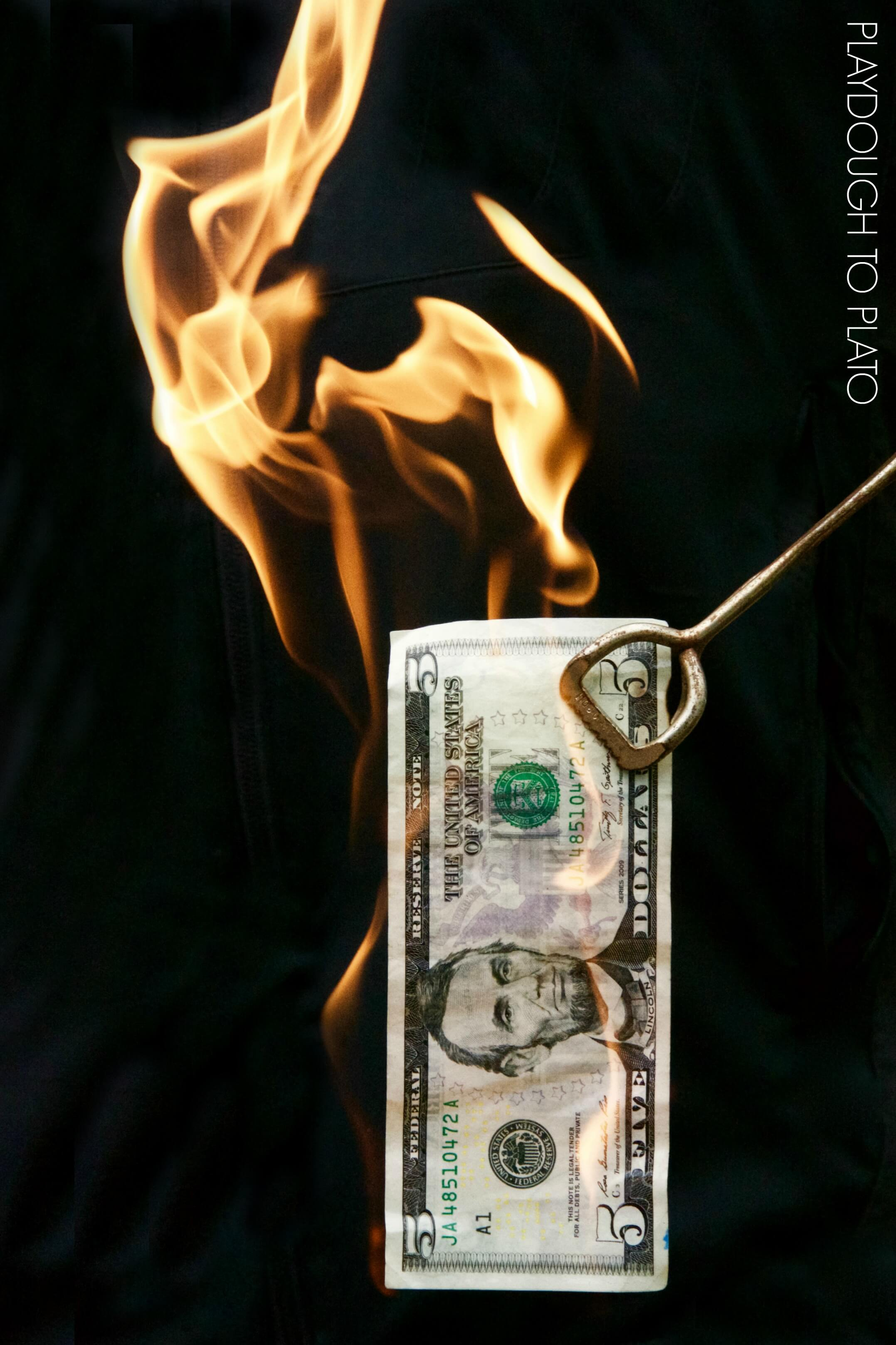 Burning Money Playdough To Plato